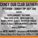 HACKNEY DUB CLUB 2ND ANNUAL GATHERING SHOW on NETIL RADIO 29/7/18