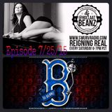 Reigning Real Episode 7/25/2015