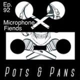 Pots & Pans Radio - Episode 92 - Microphone Fiends