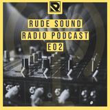 Rude Sound: Radio Podcast E02