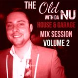The Old With Da Nu House & Garage Mix Session Volume 2 (18.09.2014)