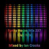 Funky House Mix 237 (Club Mix)