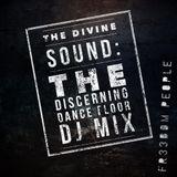 The Divine Sound: The Discerning Dance Floor DJ Mix