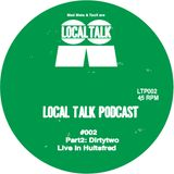 Local Talk Podcast#002-Part2 DirtyTwo - Live (Hultsfred 2012)