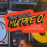 "Mixtape 01 ""Trap Session"" by DJMad"