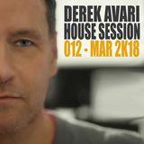 Derek Avari House Session 012 | March 2018