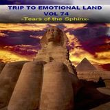 TRIP TO EMOTIONAL LAND VOL 74  - Tears of The Sphinx -