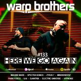 Warp Brothers - Here We Go Again Radio #133