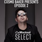 Cosmo Baker Presents - Episode 2