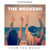 S7ven Nare - The Weekend (Episode 006)