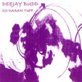 DeeJayBudd - So Daaam Tuff