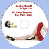Dalibor Dadoff & Live Saxophone - No Name Sessions (IBIZA 2011) 07