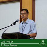 Luke 13:10-21 - Dr. George Capaque