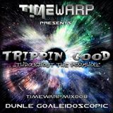 Dunle Goaleidoscopic - TRIPPIN´ GOOD… Throughout the wormhole (TIMEWARPMIX008)