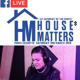 House Matters - Paris Cesvette (Inteview & Guest Mix) 2/3/2019