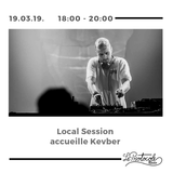 Local Session accueille KEVBER 19.03.2019