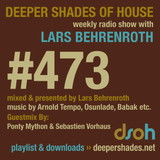 Deeper Shades Of House #473 w/ exclusive guest mix by Ponty Mython & Sebastien Vorhaus