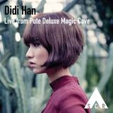 Didi Han - Live from the Pute Deluxe Magic Cave