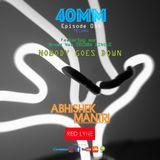40mm Episode 054 Abhishek Mantri Ft Red Lyne