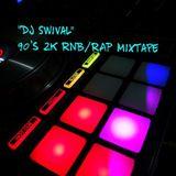 Dj Swival 90's 2k rnb/rap Mixxtape 2018