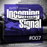 007# ELITIST presents INCOMING SIGNAL