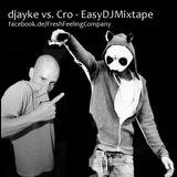 djayke vs. Cro - EasyDjMixtape