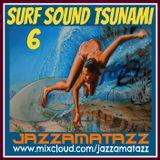 SURF SOUND TSUNAMI 6= The Mar-kets, Aqua Velvets, The Sandals, Dick Dale & The Del-Tones, Surftones
