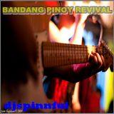 BANDANG PINOY REVIVAL/rctap /djspinnful