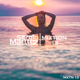 Mixtion Podcast Presented By Sergio Marttez #13
