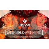 @DJRUSSKE - #YourGirlsFavouriteDJ (PROMOTIONAL USE ONLY)