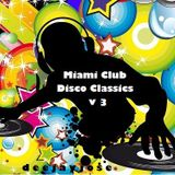 Miami Club Disco Classics v 3 by DeeJayJose