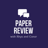 Paper Review Show with Conor and Rhys with Special Guest George Watkins (May)
