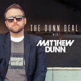 The Dunn Deal with Matthew Dunn episode 031
