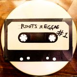 Roots Reggae Mixtape #1