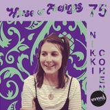 House of Feelings Radio Ep 75: 10.27.17 (Nikki Cohen)