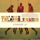 Saint Evo's Talking Drums Ep. 30