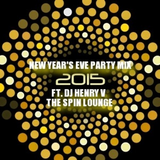 "NEW YEAR'S EVE PARTY MIX 2015 Ft. DJ HENRY V ""SPIN LOUNGE"" WHITTIER"