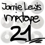 Jamie Lewis Mix Tape Volume 21