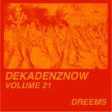 DEKADENZNOW VOLUME 21 by DREEMS