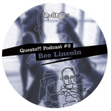 Questo?! Podcast #2 mixed by Bee Lincoln