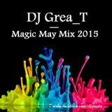 DJ Grea_T - Magic May Mix 2015