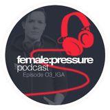 female:pressure podcast Episode 03: IGA