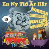 En Ny Tid Är Här - Avsnitt 9: Svensk progressiv rock revisited