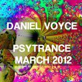 Dan Voyce - Psytrance March 2012