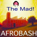 The Mad! Afrobash