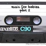 Music for babies part 2