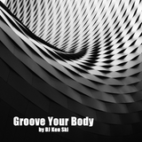 Groove Your Body (Remastered by DJ Sky Trini)