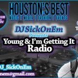 DJ SickOnEm - Young & Im Getting It 11-18-14 (@TheCore94 @DJ_SickOnEm