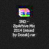SND – Ziparhive Mix 2014 (mixed by Dozak)