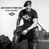 ANTONYO by Be Famous PODCAST 166 (EXCLUSIVE EDITION)